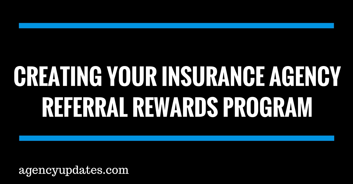 Creating Your Insurance Agency Referral Rewards Program