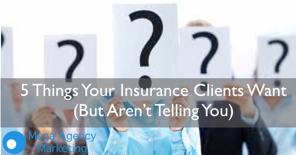 5 Things Insurance Clients Want