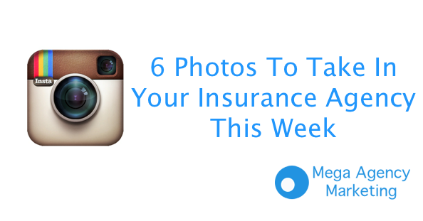 6 Photos To Take In Your Insurance Agency This Week