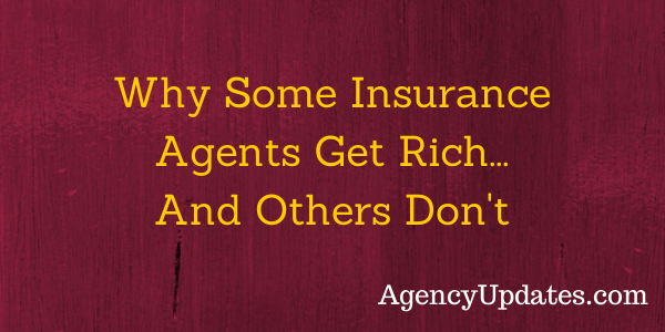 Why Some Insurance Agents Get Rich