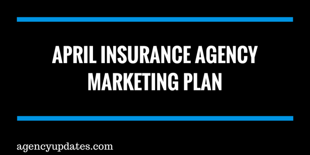 April Insurance Agency Marketing Plan
