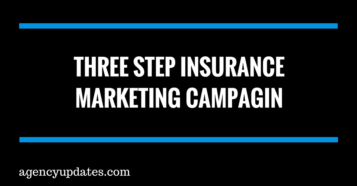 Three Step Insurance Marketing Campaign
