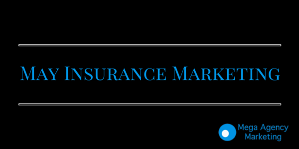 May Insurance Marketing