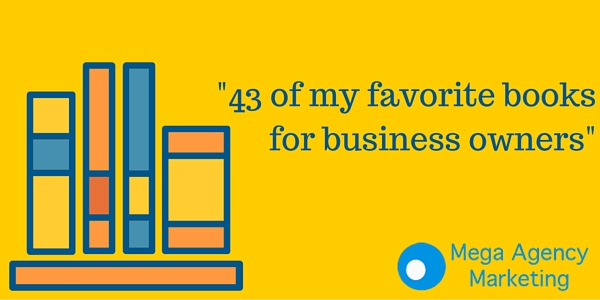 43 of my favorite books for business owners