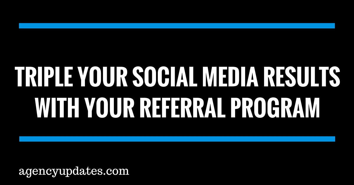 How To Triple Your Social Media Results With Your Referral Program