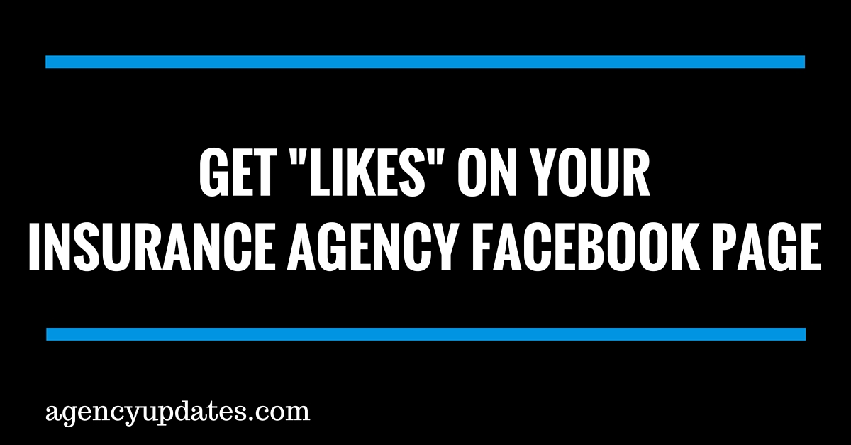 Get Facebook Likes On Your Insurance Agency Page
