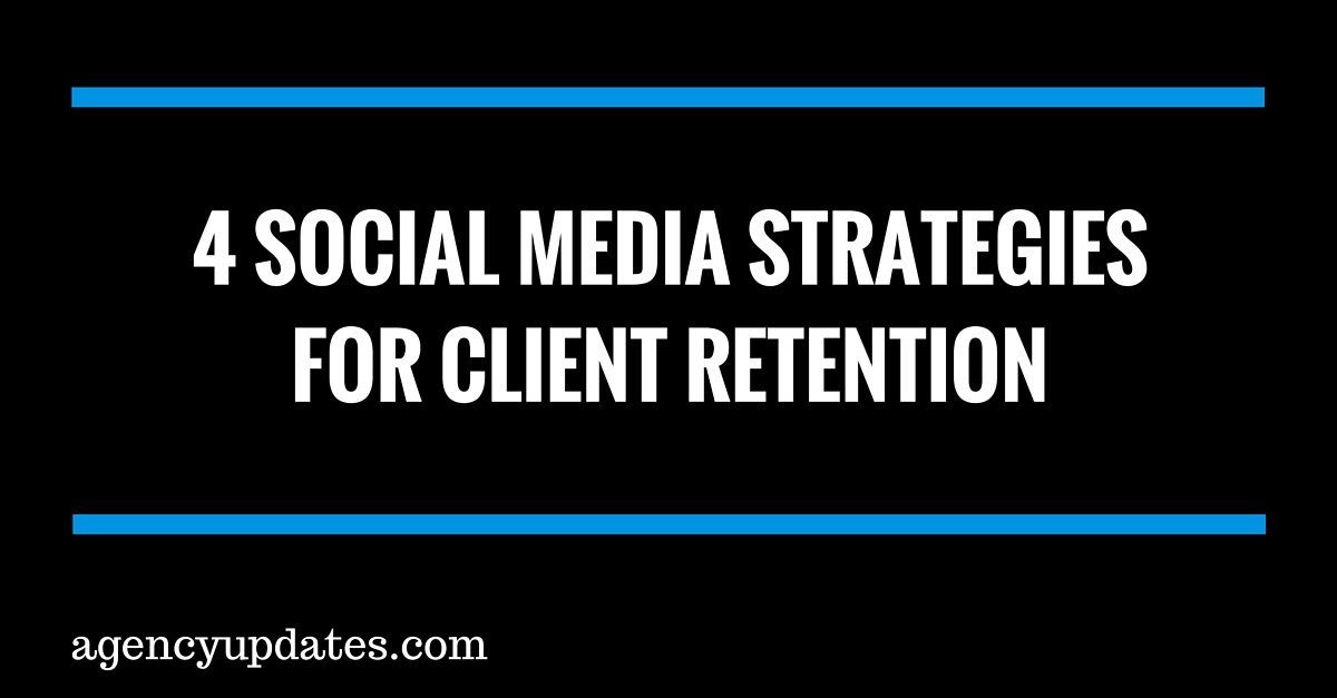 4 Strategies For Client Retention