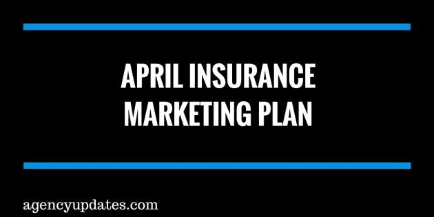insurance marketing plan april