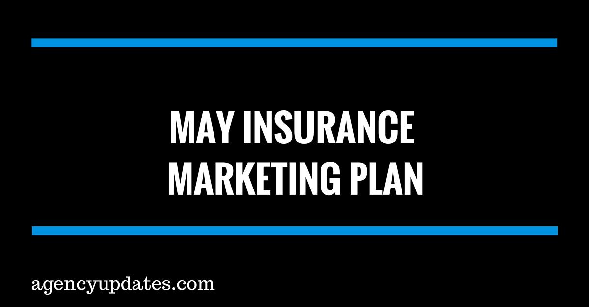 May Insurance Marketing Plan