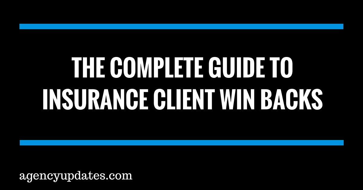 Insurance Client Win Backs: The Complete Guide