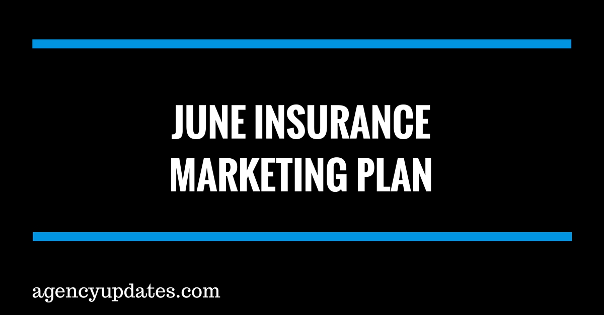 June Insurance Marketing Plan