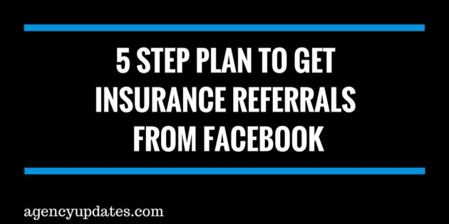 5 Step Plan To Get Insurance Referrals From Facebook