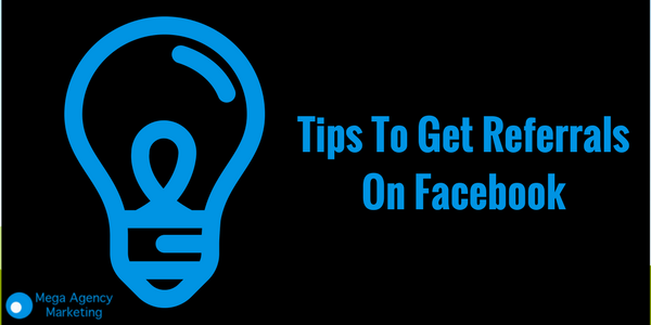 tips get referrals on facebook