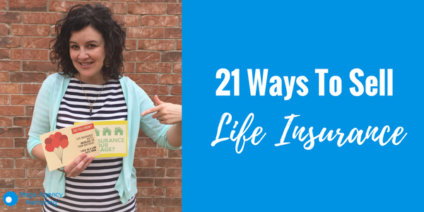 21 Ways To Sell Life Insurance