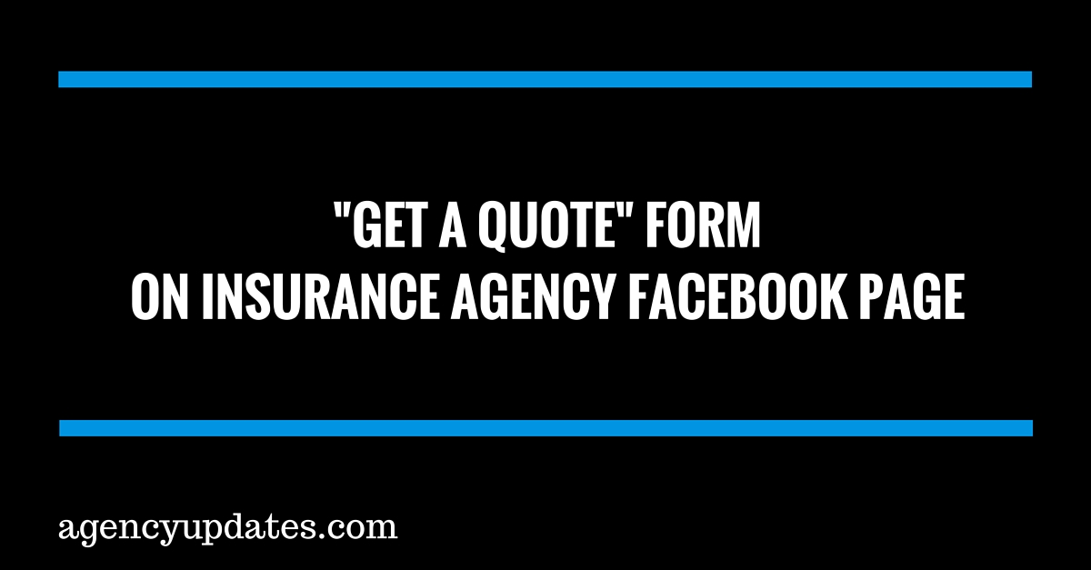 How To Create A U201cGet A Quoteu201d Form On Your Insurance Agency Facebook Page